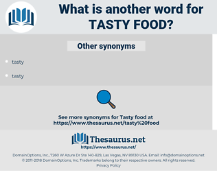 tasty food, synonym tasty food, another word for tasty food, words like tasty food, thesaurus tasty food