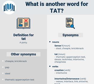 tat, synonym tat, another word for tat, words like tat, thesaurus tat