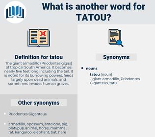 tatou, synonym tatou, another word for tatou, words like tatou, thesaurus tatou