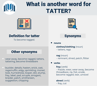 tatter, synonym tatter, another word for tatter, words like tatter, thesaurus tatter