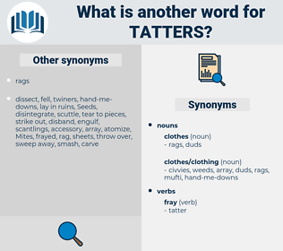 tatters, synonym tatters, another word for tatters, words like tatters, thesaurus tatters
