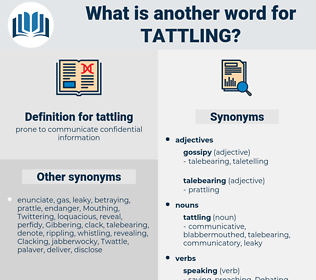 tattling, synonym tattling, another word for tattling, words like tattling, thesaurus tattling