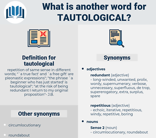 tautological, synonym tautological, another word for tautological, words like tautological, thesaurus tautological