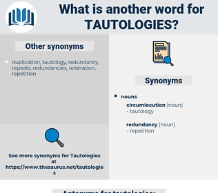 tautologies, synonym tautologies, another word for tautologies, words like tautologies, thesaurus tautologies