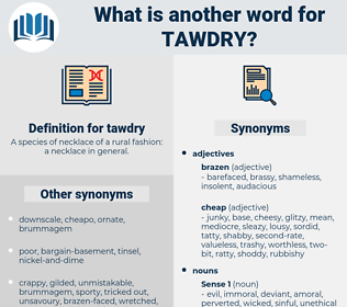 tawdry, synonym tawdry, another word for tawdry, words like tawdry, thesaurus tawdry