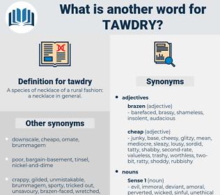 tawdry, synonym tawdry, another word for tawdry, words like tawdry, thesaurus tawdry