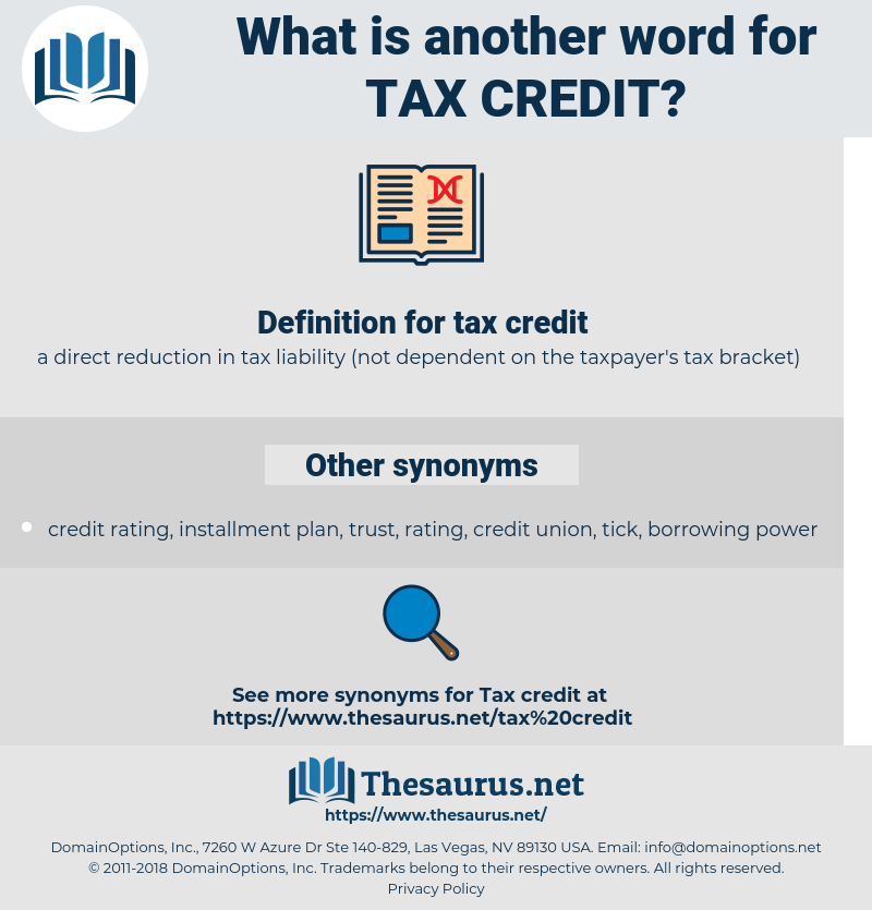 tax credit, synonym tax credit, another word for tax credit, words like tax credit, thesaurus tax credit