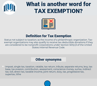 Tax Exemption, synonym Tax Exemption, another word for Tax Exemption, words like Tax Exemption, thesaurus Tax Exemption