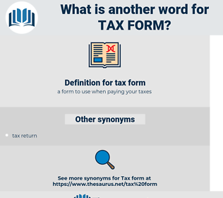 tax form, synonym tax form, another word for tax form, words like tax form, thesaurus tax form