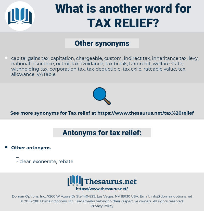 tax relief, synonym tax relief, another word for tax relief, words like tax relief, thesaurus tax relief