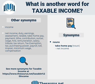 taxable income, synonym taxable income, another word for taxable income, words like taxable income, thesaurus taxable income