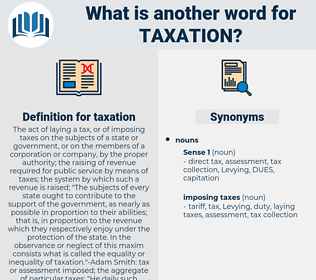 taxation, synonym taxation, another word for taxation, words like taxation, thesaurus taxation