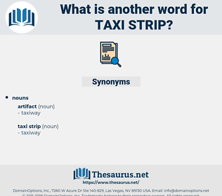 taxi strip, synonym taxi strip, another word for taxi strip, words like taxi strip, thesaurus taxi strip