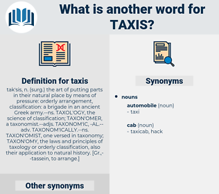 taxis, synonym taxis, another word for taxis, words like taxis, thesaurus taxis