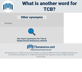 TCB, synonym TCB, another word for TCB, words like TCB, thesaurus TCB
