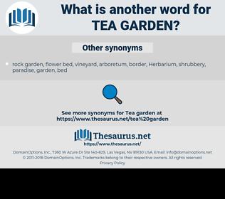 tea garden, synonym tea garden, another word for tea garden, words like tea garden, thesaurus tea garden