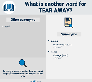 tear away, synonym tear away, another word for tear away, words like tear away, thesaurus tear away