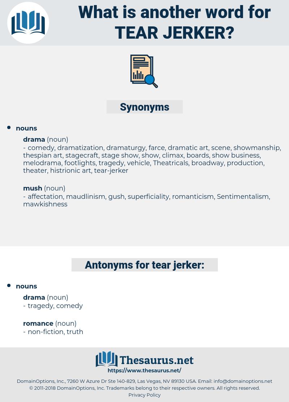 tear-jerker, synonym tear-jerker, another word for tear-jerker, words like tear-jerker, thesaurus tear-jerker