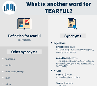 tearful, synonym tearful, another word for tearful, words like tearful, thesaurus tearful
