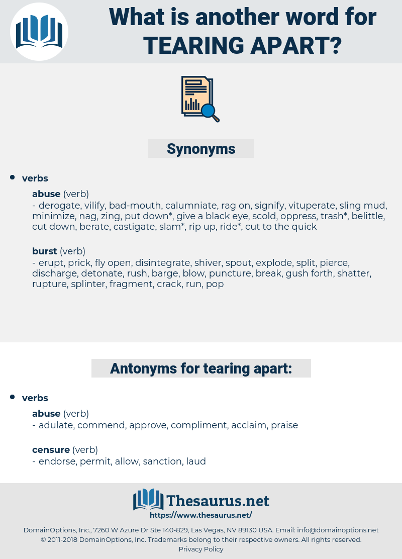 tearing apart, synonym tearing apart, another word for tearing apart, words like tearing apart, thesaurus tearing apart