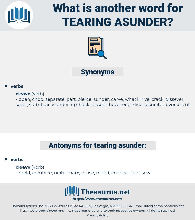 tearing asunder, synonym tearing asunder, another word for tearing asunder, words like tearing asunder, thesaurus tearing asunder