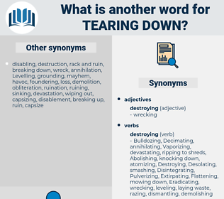 tearing down, synonym tearing down, another word for tearing down, words like tearing down, thesaurus tearing down