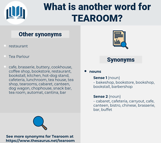 tearoom, synonym tearoom, another word for tearoom, words like tearoom, thesaurus tearoom