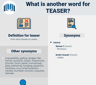 teaser, synonym teaser, another word for teaser, words like teaser, thesaurus teaser