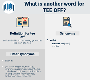 tee off, synonym tee off, another word for tee off, words like tee off, thesaurus tee off