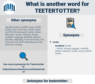 teetertotter, synonym teetertotter, another word for teetertotter, words like teetertotter, thesaurus teetertotter