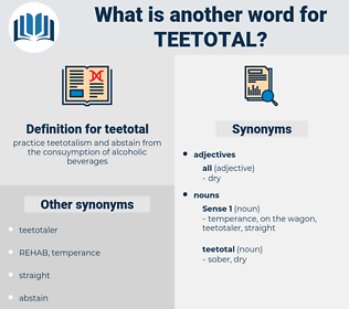 teetotal, synonym teetotal, another word for teetotal, words like teetotal, thesaurus teetotal