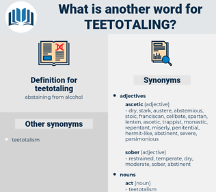 teetotaling, synonym teetotaling, another word for teetotaling, words like teetotaling, thesaurus teetotaling