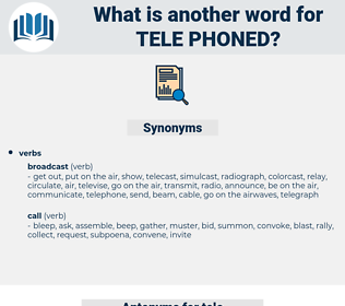 tele-phoned, synonym tele-phoned, another word for tele-phoned, words like tele-phoned, thesaurus tele-phoned