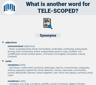 tele scoped, synonym tele scoped, another word for tele scoped, words like tele scoped, thesaurus tele scoped