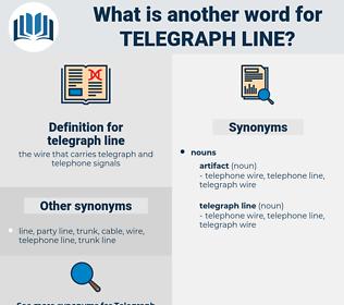 telegraph line, synonym telegraph line, another word for telegraph line, words like telegraph line, thesaurus telegraph line