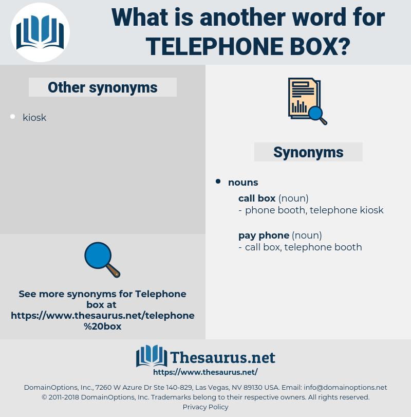 telephone box, synonym telephone box, another word for telephone box, words like telephone box, thesaurus telephone box