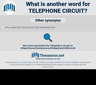 telephone circuit, synonym telephone circuit, another word for telephone circuit, words like telephone circuit, thesaurus telephone circuit