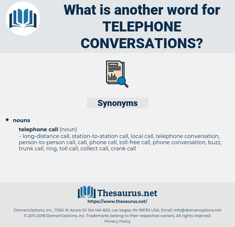telephone conversations, synonym telephone conversations, another word for telephone conversations, words like telephone conversations, thesaurus telephone conversations