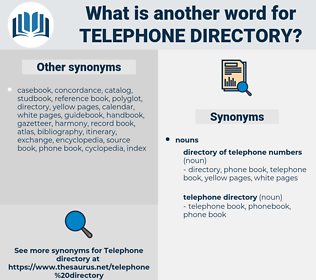 telephone directory, synonym telephone directory, another word for telephone directory, words like telephone directory, thesaurus telephone directory