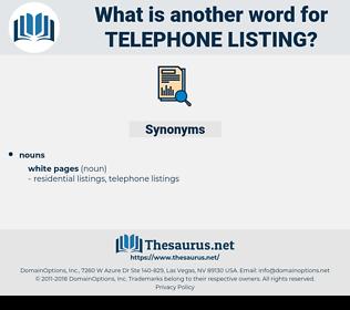 telephone listing, synonym telephone listing, another word for telephone listing, words like telephone listing, thesaurus telephone listing