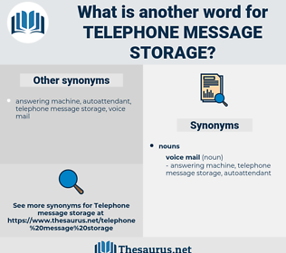 telephone message storage, synonym telephone message storage, another word for telephone message storage, words like telephone message storage, thesaurus telephone message storage
