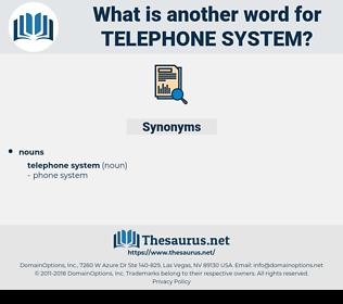 telephone system, synonym telephone system, another word for telephone system, words like telephone system, thesaurus telephone system