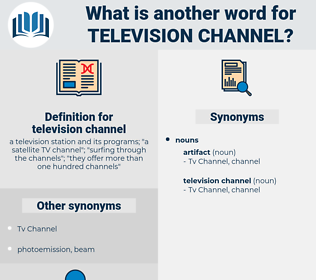 television channel, synonym television channel, another word for television channel, words like television channel, thesaurus television channel