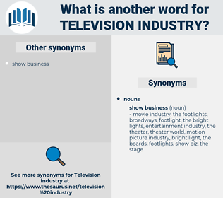 television industry, synonym television industry, another word for television industry, words like television industry, thesaurus television industry