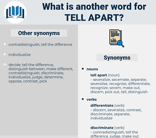 tell apart, synonym tell apart, another word for tell apart, words like tell apart, thesaurus tell apart