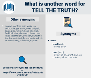 tell the truth, synonym tell the truth, another word for tell the truth, words like tell the truth, thesaurus tell the truth
