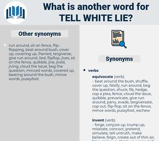 tell white lie, synonym tell white lie, another word for tell white lie, words like tell white lie, thesaurus tell white lie
