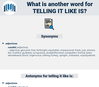 telling it like is, synonym telling it like is, another word for telling it like is, words like telling it like is, thesaurus telling it like is