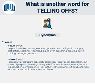 telling-offs, synonym telling-offs, another word for telling-offs, words like telling-offs, thesaurus telling-offs