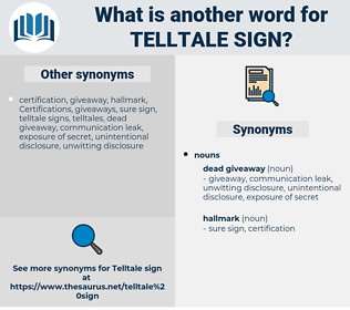 telltale sign, synonym telltale sign, another word for telltale sign, words like telltale sign, thesaurus telltale sign